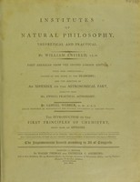 view Institutes of natural philosophy, theoretical and practical / By William Enfield.