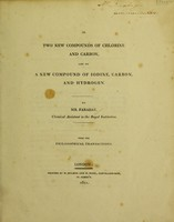 view On two new compounds of chlorine and carbon, and on a new compound of iodine, carbon, and hydrogen / [Michael Faraday].