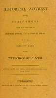 view Historical account of the substances which have been used to describe events, and to convey ideas, from the earliest date, to the invention of paper. Printed on the first useful paper manufactured soley [sic] from straw