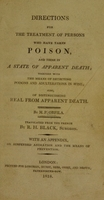 view Directions for the treatment of persons who have taken poison, and those in a state of apparent death; together with the means of detecting poisons and adulterations in wine; also of distinguishing real from apparent death / by M.P. Orfila. Translated from the French / by R.H. Black ... With an appendix, on suspended animation.
