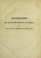 view Recherches sur le système nerveux en général, et sur celui du cerveau en particulier; mémoire présenté à l'Institut de France, le 14 mars 1808; suivi d'observations sur le rapport qui en a été faite à cette compagnie par ses commissaires / Par F.J. Gall et G. Spurzheim.