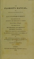 view The florist's manual, or, hints for the construction of a gay flower-garden ; with directions for preventing the depredations of insects / By the authoress of Botanical dialogues, and sketches of the physiology of vegetable life [i.e. Miss M.E. Jacson].