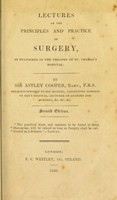 view Lectures on the principles and practice of surgery, as delivered in the theatre of St. Thomas's Hospital / By Sir Astley Cooper. Taken in short hand.