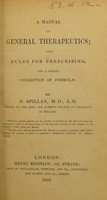 view A manual of general therapeutics. With rules for prescribing, and a copious collection of formulæ / by D. Spillan.