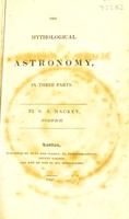 view The mythological astronomy, in three parts / [Sampson Arnold Mackey].