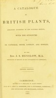 view A catalogue of British plants, arranged according to the natural system, with the synonyms of De Candolle, Smith, Lindley, and Hooker