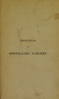 view The principles of ophthalmic surgery, being an introduction to a knowledge of the structure, functions, and diseases of the eye; embracing new views of the physiology of the organ of vision / By John Walker.