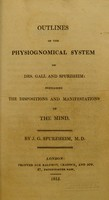 view Outlines of the physiological system of Drs. Gall and Spurzheim: indicating the dispositions and manifestations of the mind / [J.G. Spurzheim].