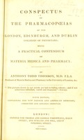 view Conspectus of the pharmacopoeias of the London, Edinburgh, and Dublin Colleges of Physicians ... / [Anthony Todd Thomson].