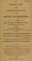 view General view of the agriculture of the county of Hereford; drawn up for the consideration of the Board of Agriculture and Internal Improvement