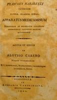 view Apparatus medicaminum, nosocomiis ac generatim curationi aegrotorum pauperum maxime accommodus. Auctus et editus ab Aloysio Careno / [Francesco Marabelli].