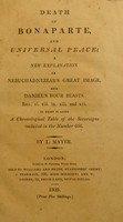 view Death of Bonaparte, and universal peace ; a new explanation of Nebuchadnezzar's great image, and Daniel's four beasts ... To which is added a chronological table of the sovereigns included in the number 666 / By L. Mayer.