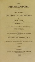 view The pharmacopoeia of the Royal College of Physicians of London, MDCCCIX / Translated into English with notes, &c. by Richard Powell.
