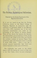 view The Nubian pathological collection / [Royal College of Surgeons of England Museum] ; presented by the Survey Department of the Egyptian government.