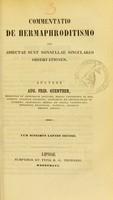 view Commentatio de hermaphroditismo : cui adiecta sunt nonnullae singulares observationes / auctore Aug. Frid. Guenther.