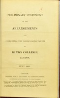 view Preliminary statement of the arrangements for conducting the various departments of King's College, London.