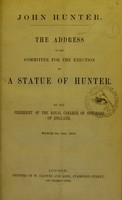 view John Hunter : the address to the Committee for the Erection of a Statue of Hunter