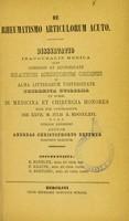 view De rheumatismo articulorum acuto : dissertatio inauguralis medica ... / publice defendet auctor Andreas Christophorus Dettmer.
