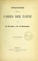 view Untersuchungen über die Caries der Zähne / von Th. Leber u. J.B. Rottenstein.