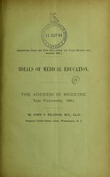 view Ideals of medical education : the address in medicine, Yale University, 1891