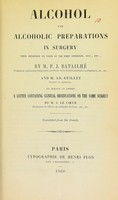 view Alcohol and alcoholic preparations in surgery : their influence on union by the first intention, etc., etc. / by F.J. Batailhé and Ad. Guillet. To which is added a letter containing clinical observations on the same subject ; by J. Le Coeur.