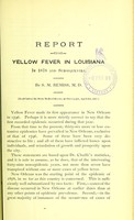 view Report upon yellow fever in Louisiana in 1878 and subsequently / by S.M. Bemiss.
