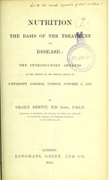 view Nutrition, the basis of the treatment of disease : the introductory address at the opening of the medical session at University College, London, October 1, 1867