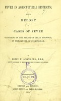 view Fever in agricultural districts : being a report on cases of fever occuring in the parish of Great Horwood, in the county of Buckingham