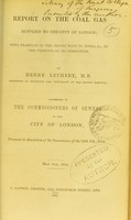 view Report on the coal gas supplied to the City of London : with examples of the injury done to books, &c., by the products of its combustion
