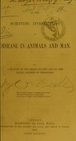 view On the scientific investigation of disease in animals and man / by a Fellow of the Royal Society and of the Royal College of Physicians.