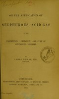 view On the application of sulphurous acid gas to the prevention, limitation, and cure of contagious diseases