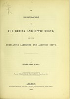 view On the development of the retina and optic nerve, and of the membranous labyrinth and auditory nerve / by Henry Gray.