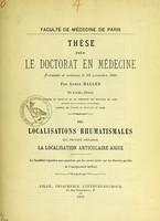 view Des localisations rhumatismales qui peuvent précéder la localisation articulaire aiguë : thèse pour le doctorat en médecine présentée et soutenue le 22 novembre 1869