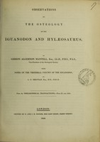 view Observations on the osteology of the iguanodon and hylaeosaurus / by Gideon Algernon Mantell ; with notes on the vertebral column of the iguanodon, by A.G. Melville.