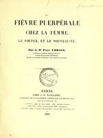 view La fièvre puerpérale chez la femme, le foetus, et le nouveau-né / par Paul Lorain.