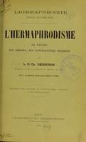 view L'hermaphrodisme : sa nature, son origine, ses conséquences sociales / par Ch. Debierre.