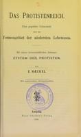 view Das Protistenreich : eine populäre Uebersicht über das Formengebiet der niedersten Lebewesen : mit einem wissenschaftlichen Anhange, System der Protisten
