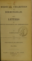 view The medical charities of Birmingham : being letters on hospital management and administration / by Scrutator.