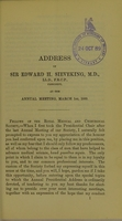view Address of Sir Edward H. Sieveking, M.D., Ll.D., F.R.C.P., President of the Royal Medical and Chirurgical Society of London, at the annual meeting, March 1st, 1889.