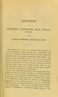 view Address of George Johnson, M.D., F.R.S., President of the Royal Medical and Chirurgical Society of London, at the annual meeting, March 2nd, 1885.