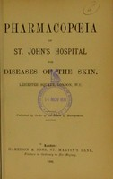 view Pharmacopoeia of St. John's Hospital for Diseases of the Skin, Leicester Square, London, W.C.