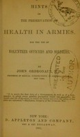 view Hints on the preservation of health in armies : for the use of volunteer officers and soldiers / by John Ordronaux.