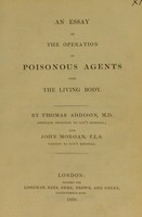 view An essay on the operation of poisonous agents upon the living body