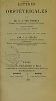view Lettres obstétricales / par Ed. C.J. von Siebold ; traduit de l'allemand par Alp. Morpain ; avec une introduction et des notes par J.A. Stoltz.