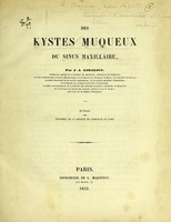 view Des kystes muqueux du sinus maxillaire / par J.-A. Giraldès.