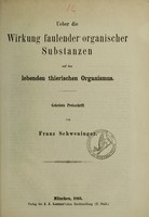 view Ueber die Wirkung faulender organischer Substanzen auf den lebenden thierischen Organismus : gekrönte Preisschrift / von Franz Schweninger.