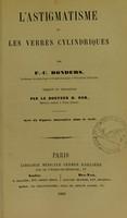 view L'astigmatisme et les verres cylindriques / par F.-C. Donders ; traduit du hollandais par H. Dor.