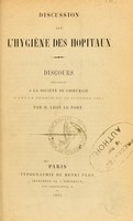 view Discussion sur l'hygiène des hôpitaux : discours prononcé à la Société de chirurgie dans la séance du 19 octobre 1864 / par Léon le Fort.