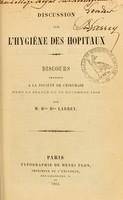 view Discussion sur l'hygiène des hôpitaux : discours prononcé à la Société de chirurgie dans la séance du 23 novembre 1864 / par Hte bon Larrey.