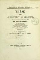 view De la tuberculisation des organes génitaux de la femme : thèse pour le doctorat en médecine, présentée et soutenue le 14 janvier 1865 / par Paul Brouardel.